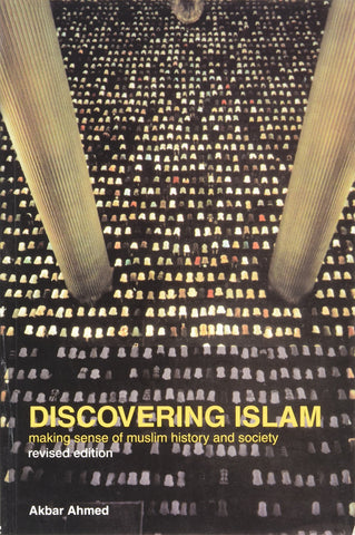Discovering Islam - Making Sense Of Muslim History