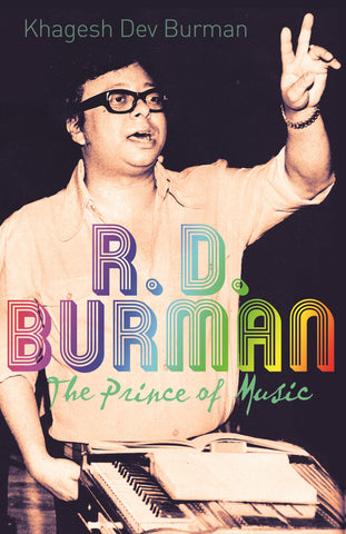 Rd Burman: The Prince Of Music