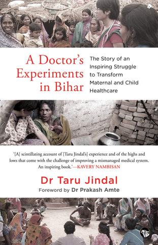A Doctor's Experiments In Bihar