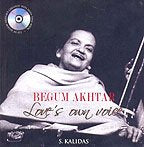 Begum Akhtar: Love's Own Voice