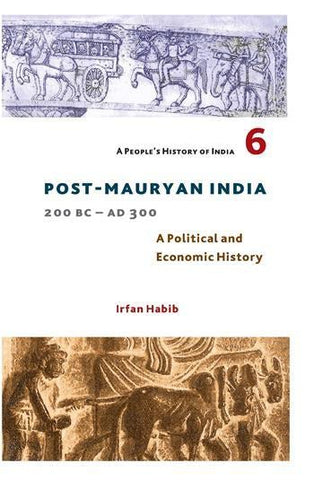 Post-mauryan India: A People's History Of India 6