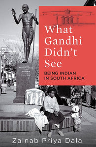 What Gandhi Didn't See