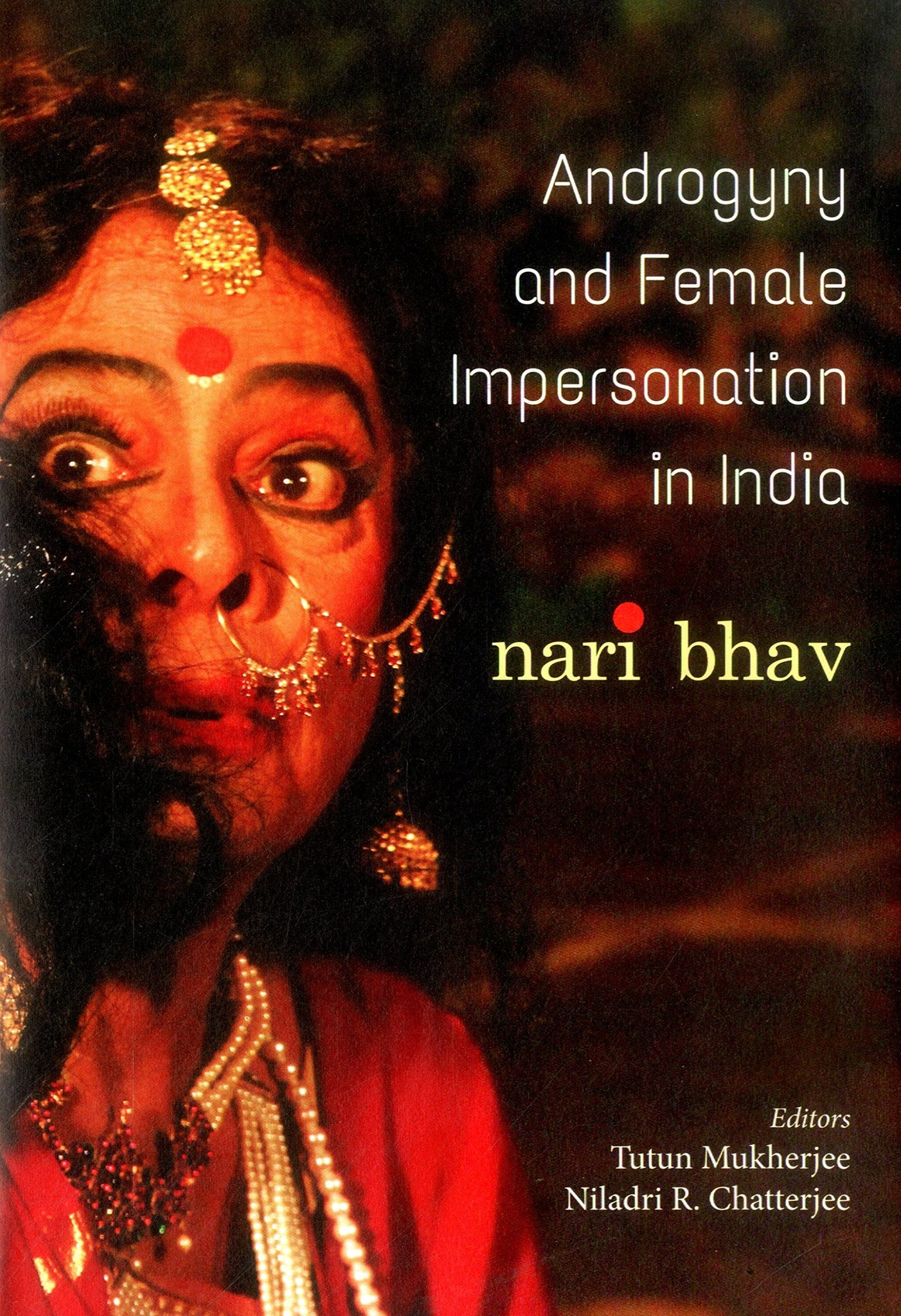 Androgyny And Female Impersonation In India: Nari Bhav