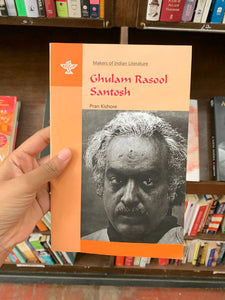 Makers Of Indian Literature: Ghulam Rasool Santosh