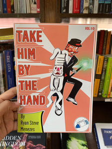 Take Him By The Hand