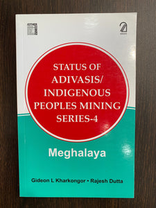 Status Of Adivasis/Indigenous People's Mining Series-4: Meghalaya