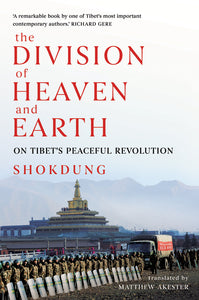The Division Of Heaven And Earth: On Tibet's Peaceful Revolution