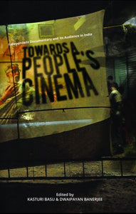 Towards A People's Cinema: Independent Documentary And Its Audience In India