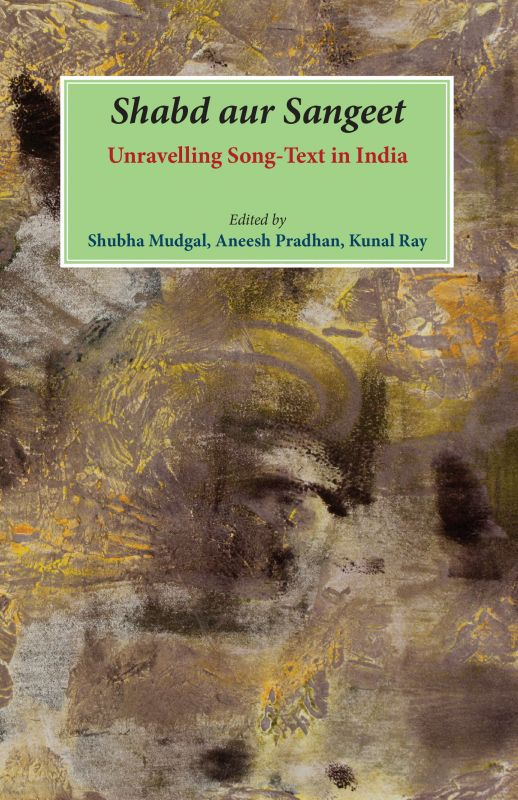 Shabd Aur Sangeet: Unravelling Song-text In India