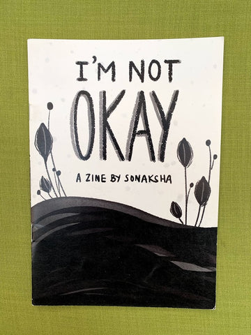 I'm Not Okay - Zine by Sonaksha