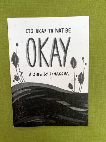It's Okay To Not Be Okay - Zine by Sonaksha