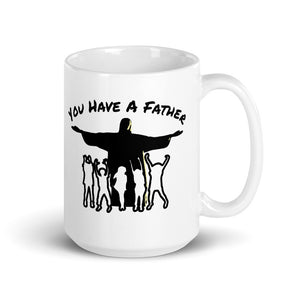 You Have a Father Mug