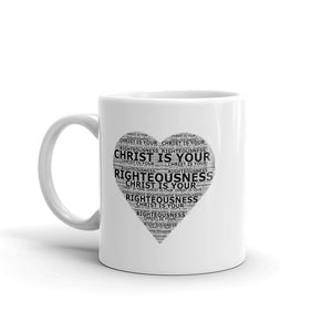 Christ is Your Righteousness Mug
