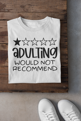 Adulting (would not recommend) - Steer Custom T-Shirt Design - www.mycustomtshirtdesign.com