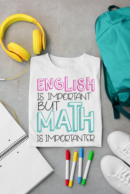 English is Important but Math is Importanter - Steer Custom T-Shirt Design - www.mycustomtshirtdesign.com