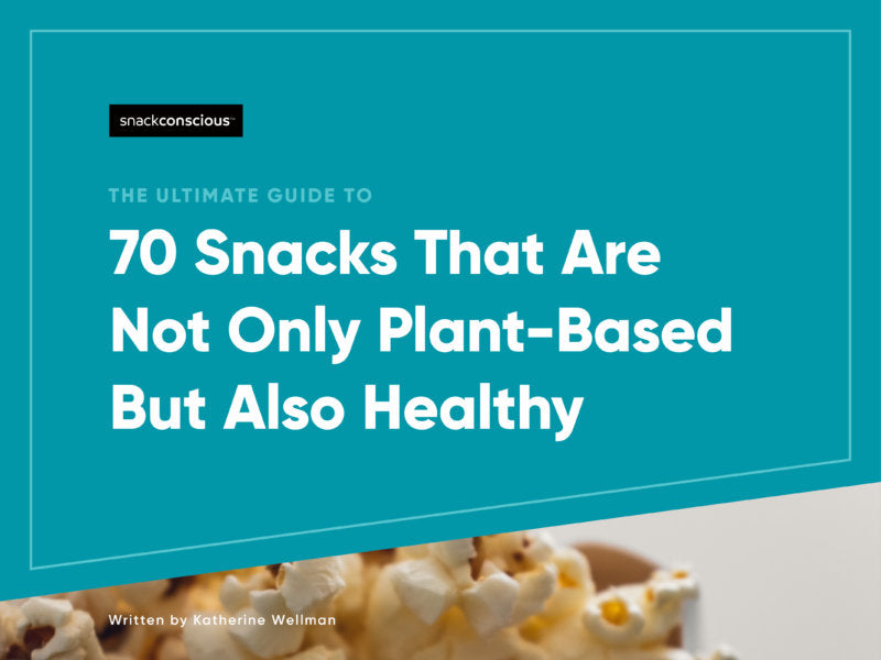 The Ultimate Guide to 70 Snacks That Are Not Only Plant-Based But Also Healthy--cover