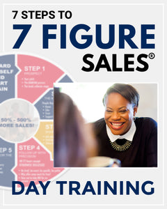 7 STEPS TO 7 FIGURE SALES® DAY TRAINING | 7 Hours