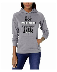 IF IT'S NOT MAKING MONEY | UNISEX HOODIE