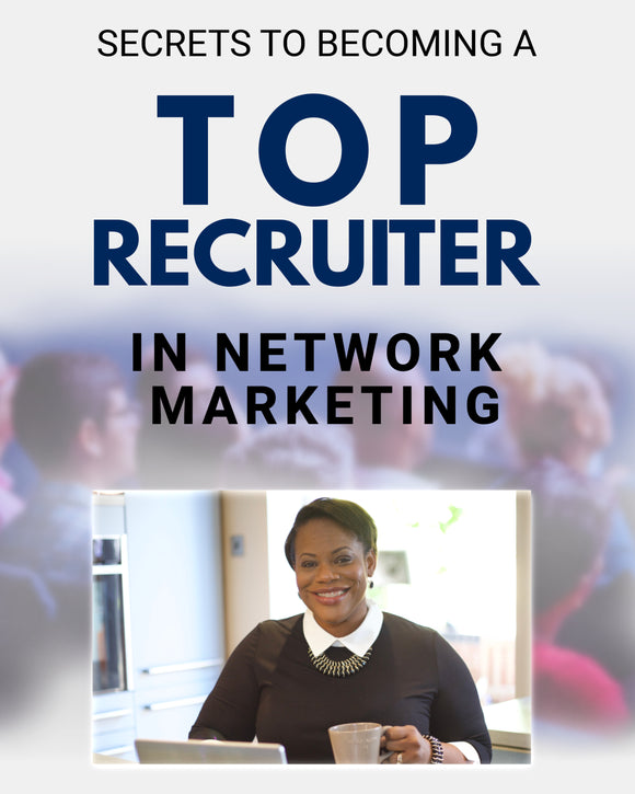 BECOME A TOP RECRUITER IN NETWORK MARKETING | 2 Hours