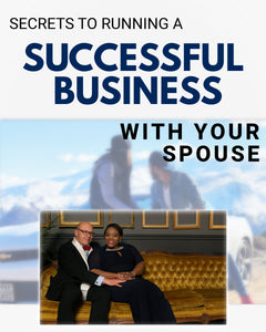 RUN A SUCCESSFUL BUSINESS WITH YOUR SPOUSE | 90 Minutes