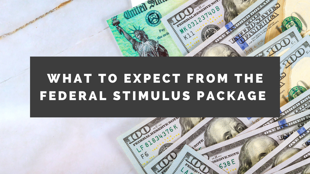 What Does the Federal Stimulus Package Mean for You?