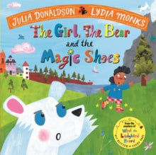 The Girl The Bear & The Magic Shoes