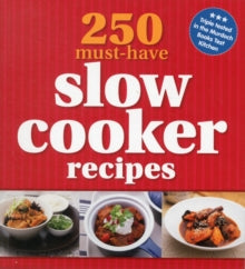 250 Must Have Slow Cooker Recipes