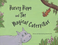 Harvey Hippo and The Magical Caterpillar