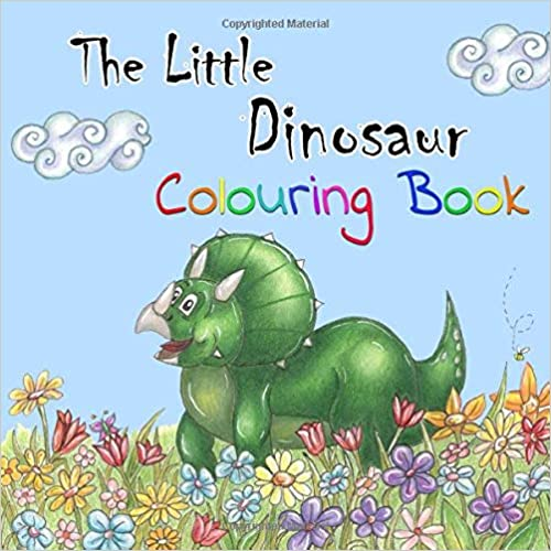 The Little Dinosaur Colouring Book