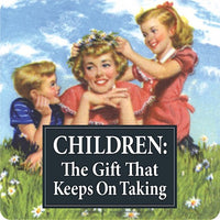Children The Gift That Keeps on Taking - Coaster