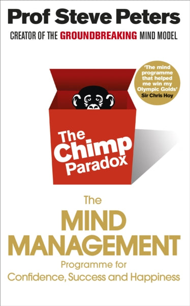 The Chimp Paradox : The Acclaimed Mind Management Programme to Help You Achieve Success, Confidence and Happiness