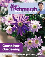 Alan Titchmarsh How to Garden - Container Gardening