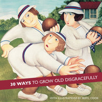 30 Ways to Grow Old Disgracefully - Giftbook