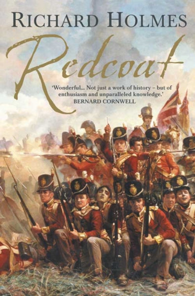 Redcoat : The British Soldier in the Age of Horse and Musket