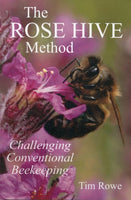 The Rose Hive Method : Challenging Conventional Beekeeping