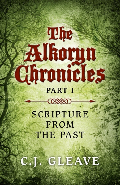 The Alkoryn Chronicles : Scripture from the Past Part I