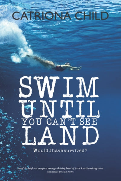 Swim Until You Can't See Land