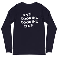 ANTI COOKING COOKING CLUB Unisex Long Sleeve Tee
