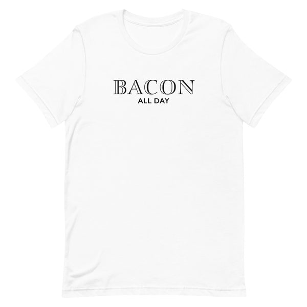BACON ALL DAY Short-Sleeve Unisex T-Shirt