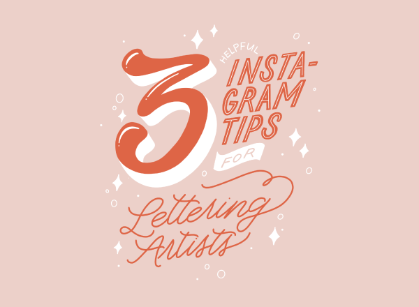 My Top 3 Instagram Tips for Lettering Artists