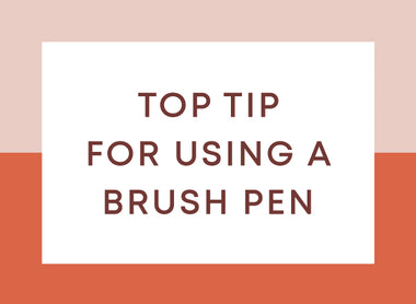 My Number One Tip for Working With Your Brush Pen