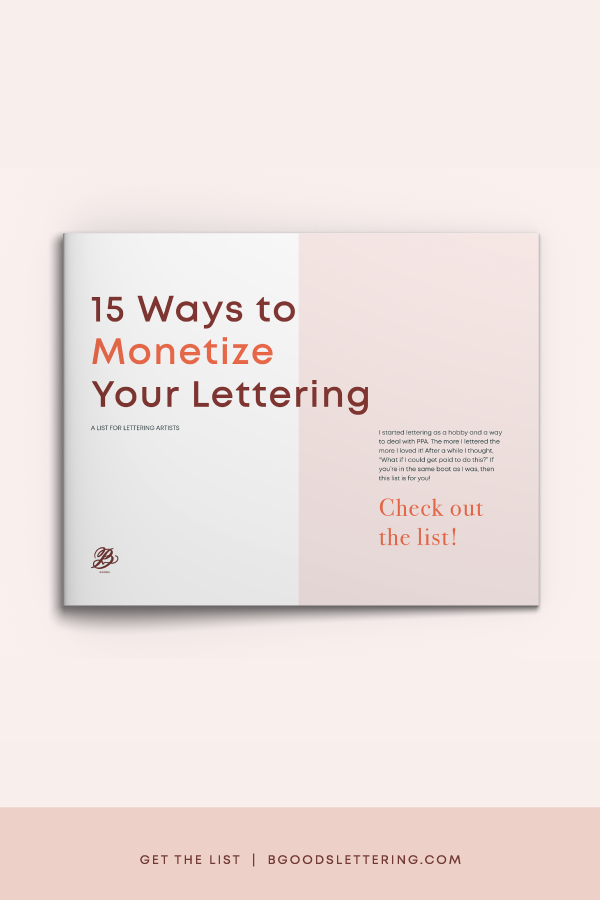 15 Ways to Monetize Your Lettering from B Goods Lettering - Get the List