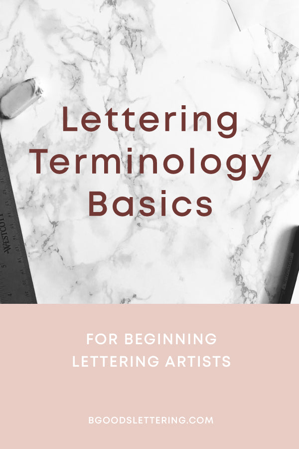 Lettering Terminology Basics For Beginning Lettering Artists