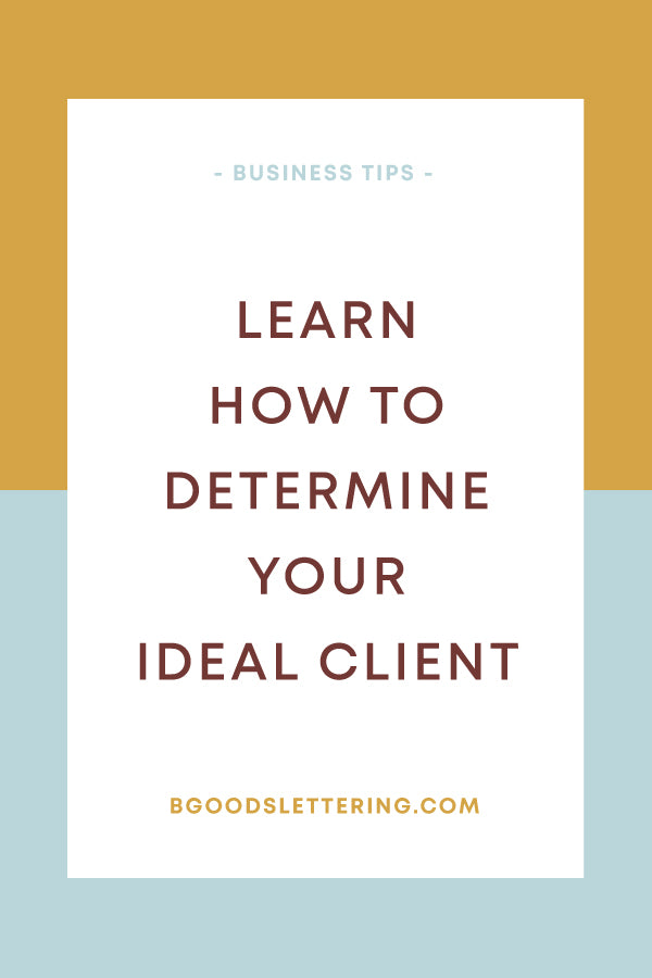 Learn how to determine your ideal client from B Goods Lettering