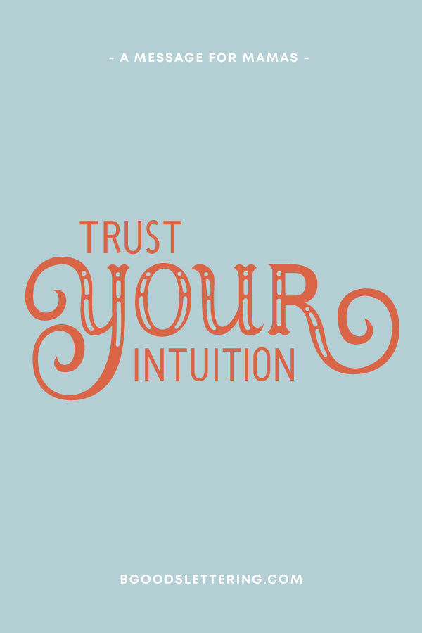 Trust Your Intuition Dear Mama Print - From B Goods Lettering