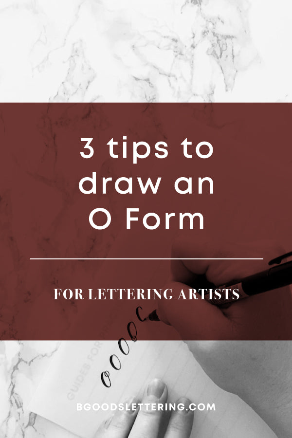 3 Tips for How to Draw the Perfect O Form from B Goods Lettering