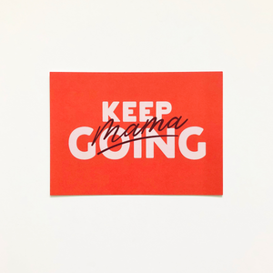 Keep Going Mama collection