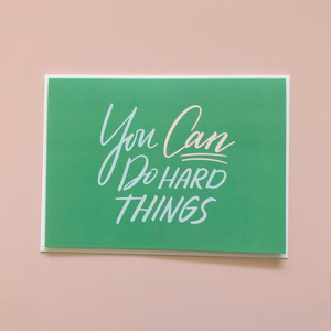 You can do hard things card