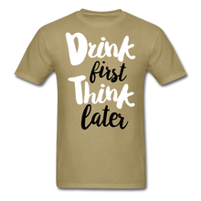 Load image into Gallery viewer, Drink First-Men's T-Shirt - khaki