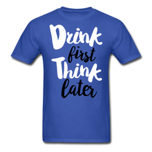 Load image into Gallery viewer, Drink First-Men's T-Shirt - royal blue